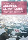 GUERRES CLIMÀTIQUES : LA LLUITA PER SOBREVIURE EN UN MÓN QUE S´ESCALFA