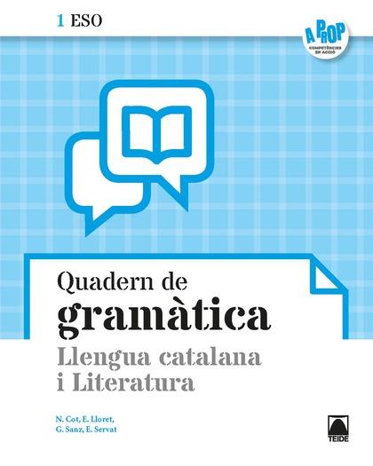 LLENGUA CATALANA I LITERATURA. QUADERN DE GRAMÀTICA - A PROP