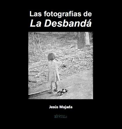 LAS FOTOGRAFÍAS DE LA DESBANDÁ