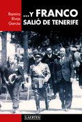 ... Y FRANCO SALIÓ DE TENERIFE. FRANCO EN CANARIAS