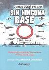 SIN NINGUNA BASE : 25 AÑOS DE BASES MILITARES, DE EE.UU. EN ANDALUCÍA