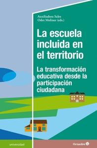 LA ESCUELA INCLUIDA EN EL TERRITORIO                                            LA TRANSFORMACI