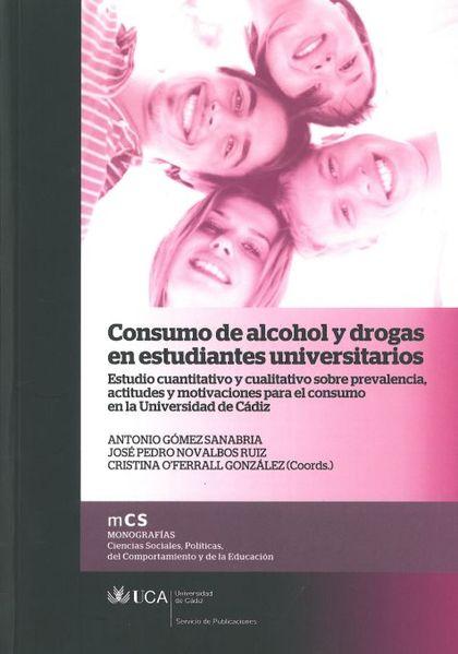 CONSUMO DE ALCOHOL Y DROGAS EN ESTUDIANTES UNIVERSITARIOS : ESTUDIO CUANTITATIVO Y CUALITATIVO