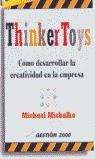 THINKERTOYS COMO DESARROLLAR CREATIVIDAD EN LA EMPRESA
