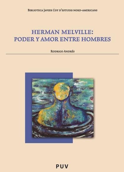 HERMAN MELVILLE : PODER Y AMOR ENTRE HOMBRES