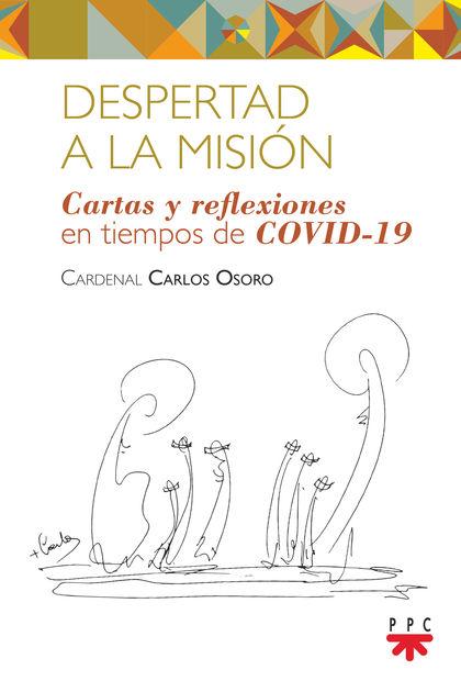 DESPERTAD A LA MISIÓN. CARTAS Y REFLEXIONES EN TIEMPOS DE COVID-19