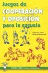 JUEGOS DE COOPERACIÓN Y OPOSICIÓN PARA LA ESCUELA