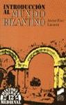 INTRODUCCION MUNDO BIZANTINO (N.12 H.UNIVERSAL MEDIEVAL)