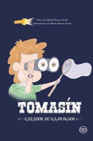TOMASÍN, CAZADOR DE GAMUSINOS.
