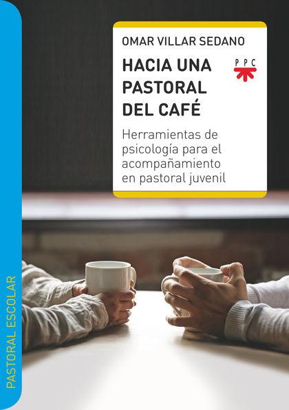 HACIA UNA PASTORAL DEL CAFÉ                                                     HERRAMIENTAS DE