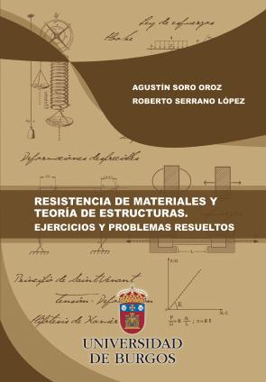 RESISTENCIA DE MATERIALES Y TEORÍA DE ESTRUCTURAS. EJERCICIOS Y PROBLEMAS RESUEL