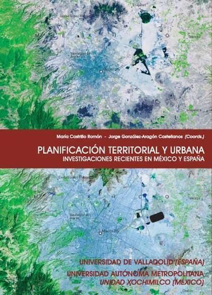 Planificación territorial y urbana. Investigaciones recientes en México y España