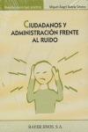 CIUDADANOS Y ADMINISTRACIÓN FRENTE AL RUIDO