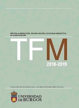 TFM 2018-2019 MÁSTER EN INSPECCIÓN, REHABILITACIÓN Y EFICIENCIA ENERGÉTICA EN LA.