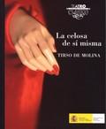 LA CELOSA DE SÍ MISMA.- TEXTOS DE TEATRO CLÁSICO Nº 35.