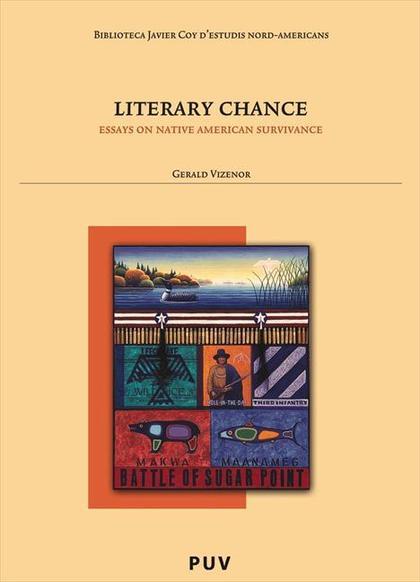 LITERARY CHANCE : ESSAYS ON NATIVE AMERICAN SURVIVANCE