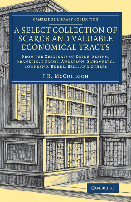A SELECT COLLECTION OF SCARCE AND VALUABLE ECONOMICAL TRACTS