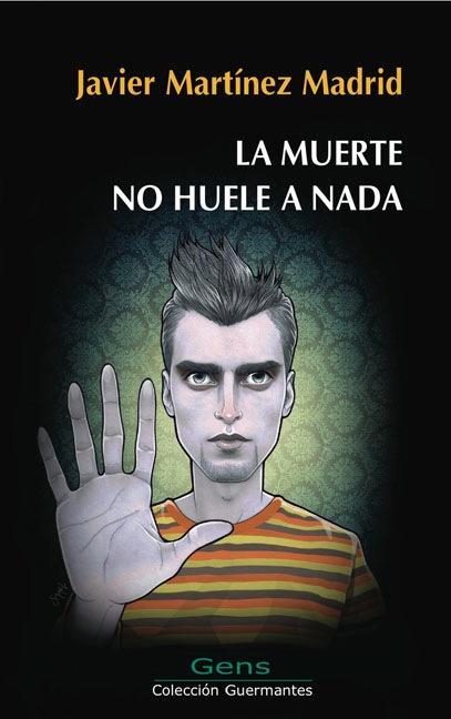 LA MUERTE NO HUELE A NADA