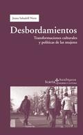 DESBORDAMIENTOS : TRANSFORMACIONES CULTURALES Y POLÍTICAS DE LAS MUJERES