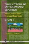 TEORÍA Y PRÁCTICA DEL ENTRENAMIENTO DEPORTIVO : BLOQUE COMÚN PARA TÉCNICOS DEPORTIVOS, NIVEL-1