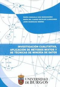 INVESTIGACIÓN CUALITATIVA. APLICACIÓN DE MÉTODOS MIXTOS Y DE TÉCNICAS DE MINERÍA