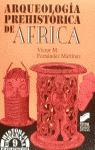 ARQUEOLOGIA PREHISTORICA DE AFRICA (N.9 H.UNIVERSAL PREHISTORIA)