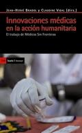 INNOVACIONES MÉDICAS EN LA ACCIÓN HUMANITARIA. EL TRABAJO DE MÉDICOS SIN FRONTERAS