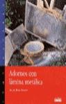 ADORNOS CON LAMINA METALICA