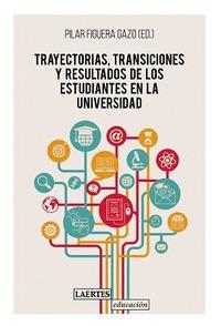 TRAYESCTORIAS TRANSICIONES Y RESULTADOS DE ESTUDIANTES UNIV.