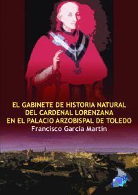 EL GABINETE DE HISTORIA NATURAL DEL CARDENAL LORENZANA EN EL PALACIO ARZOBISPAL