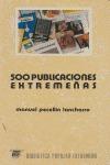 500 PUBLICACIONES EXTREMEÑAS