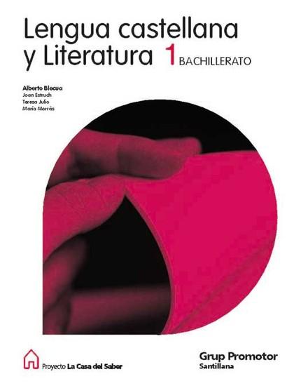 PROYECTO LA CASA DEL SABER, LENGUA CASTELLANA Y LITERATURA, 1 BACHILLERATO