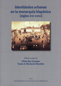 IDENTIDADES URBANAS EN LA MONARQUÍA HISPÁNICA. SIGLOS XVI-XVIII