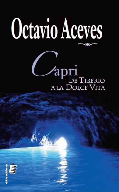 CAPRI, DE TIBERIO A LA DOLCE VITA