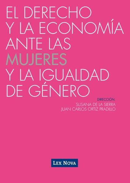 EL DERECHO Y LA ECONOMÍA ANTE LAS MUJERES Y LA IGUALDAD DE GÉNERO