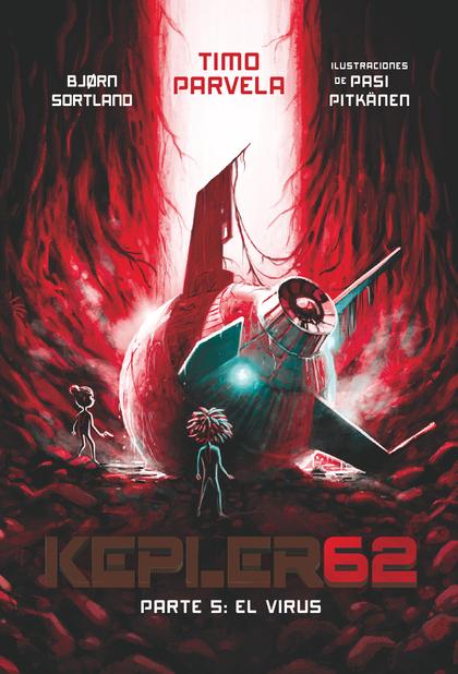 KEPLER62 PARTE 5:EL VIRUS.
