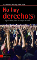 NO HAY DERECHO(S). LA ILEGALIDAD DEL PODER EN TIEMPO DE CRISIS