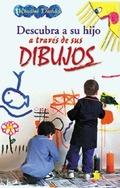 DESCUBRA A SU HIJO A TRAVES DE SUS DIBUJOS