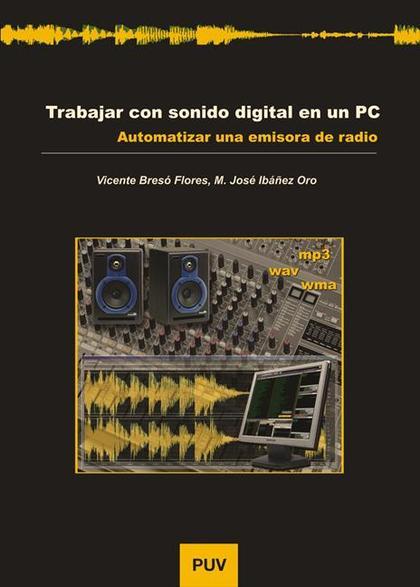 TRABAJAR CON SONIDO DIGITAL EN UN PC : AUTOMATIZAR UNA EMISORA DE RADIO