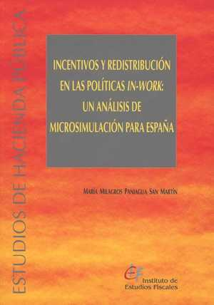 INCENTIVOS Y REDISTRIBUCIÓN EN LAS POLÍTICAS IN-WORK: UN ANÁLISIS DE MICROSIMULA.