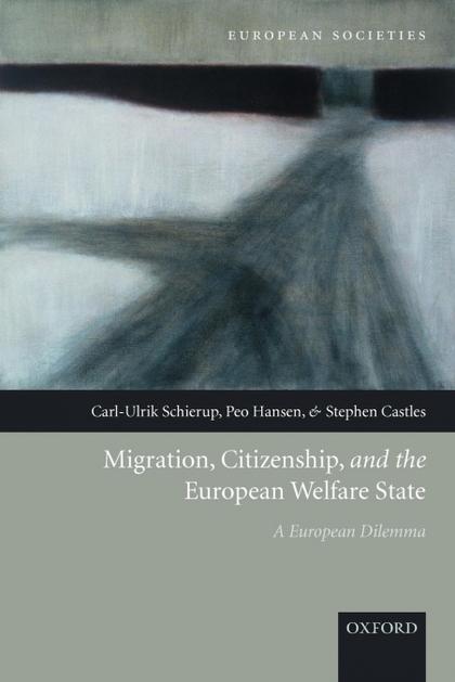 MIGRATION, CITIZENSHIP, AND THE EUROPEAN WELFARE STATE A EUROPEAN DILEMMA