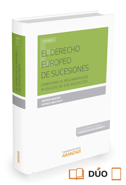 DERECHO EUROPEO Y DE SUCESIONES,EL. COMENTARIO AL REGLAMENTO (UE) Nº 650/2012, DE 4 DE JULIO DE