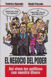 EL NEGOCIO DEL PODER : ASÍ VIVEN LOS POLÍTICOS CON NUESTRO DINERO