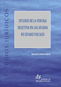 ESTUDIO DE LA VENTAJA SELECTIVA EN LAS AYUDAS DE ESTADO FISCALES.