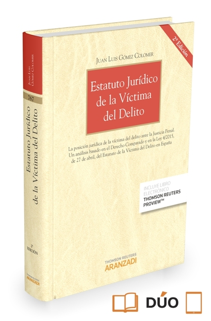 ESTATUTO JURÍDICO DE LA VÍCTIMA DEL DELITO (PAPEL + E-BOOK). LA POSICIÓN JURÍDICA DE LA VÍCTIMA