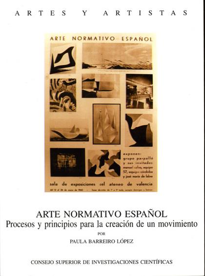ARTE NORMATIVO ESPAÑOL : PROCESOS Y PRINCIPIOS PARA LA CREACIÓN DE UN MOVIMIENTO