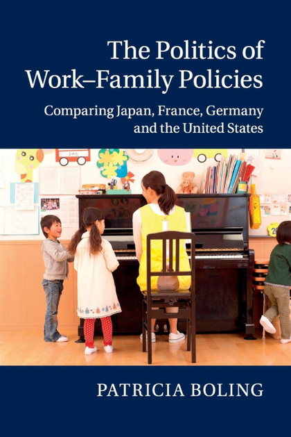 THE POLITICS OF WORK-FAMILY POLICIES