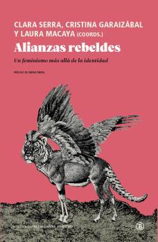 ALIANZAS REBELDES. UN FEMINISMO MÁS ALLÁ DE LA IDENTIDAD