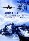 Acústica medioambiental. Vol. I