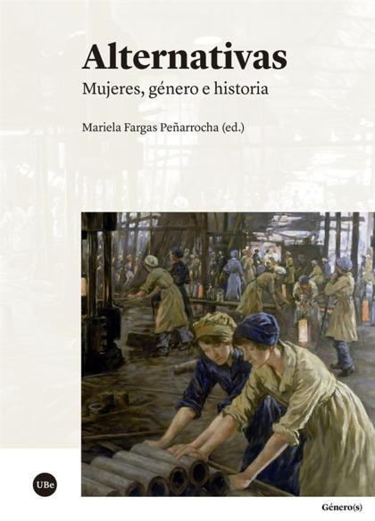 ALTERNATIVAS. MUJERES, GÉNERO E HISTORIA
